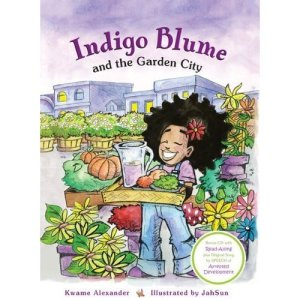 In Kwame Alexander's children's book, nine year old Indigo Blume spearheads a clean-up campaign in her neighborhood.