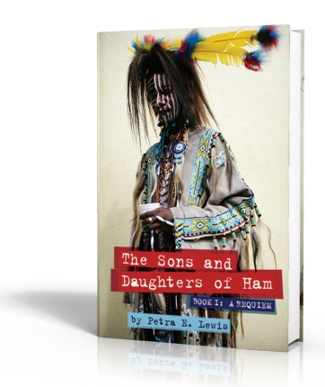 The Sons and Daughters of Ham_ Book I Requiem_by Petra Lewis_peoplewhowrite