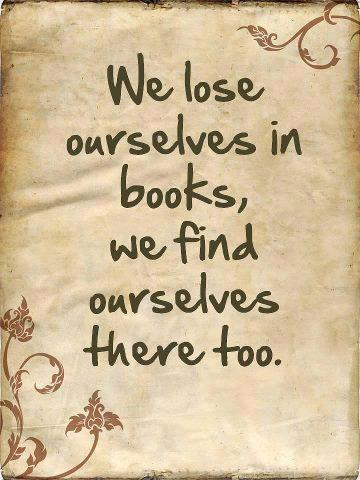 We Lose Ourselves in Books, We Find Ourselves There Too people who ...