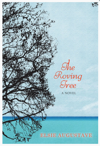The Roving Tree, a novel by Elsie Augustave - peoplewhowrite