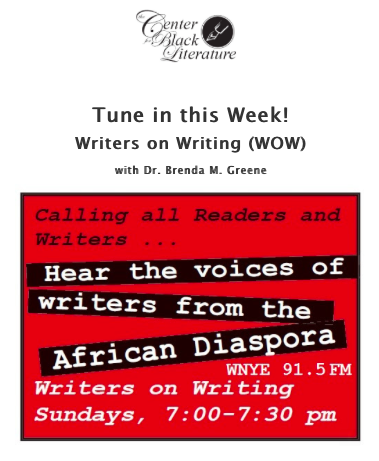 "Tune into Center for Black Literature Radio Show ""Writers on Writing"" on WNYW 91.5FM - peoplewhowrite"
