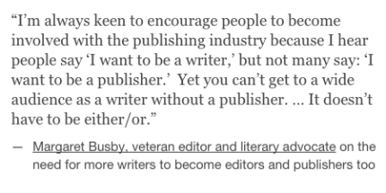 Quote from Margaret Busby veteran publisher editor and literary activist about why writers should be publishers and editors too_peoplewhowrite